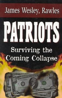 Patriots: Surviving the Coming Collapse, Rawles, James Wesley, Good Book