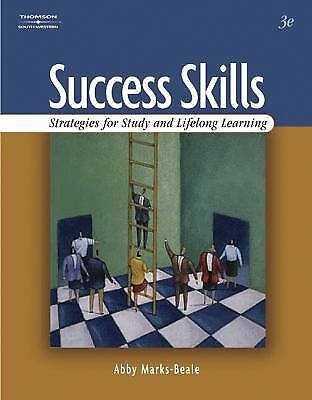 Success Skills: Strategies for Study and Lifelong Learning  Abby Marks-Beale