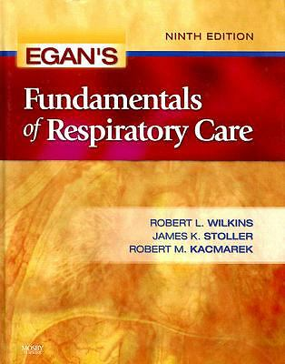 Egan's Fundamentals of Respiratory Care, 9e, Stoller MD  MS, James K., Wilkins P