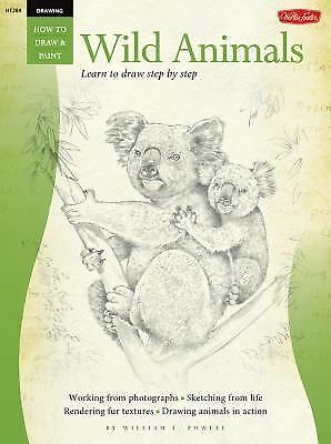 Drawing: Wild Animals with William F. Powell (How to Draw & Paint), Powell, Will