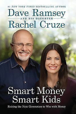 Smart Money Smart Kids: Raising the Next Generation to Win with Money by Ramsey