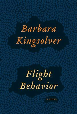 Flight Behavior: A Novel by Kingsolver, Barbara
