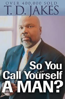 So You Call Yourself a Man?: A Devotional for Ordinary Men with Extraordinary P