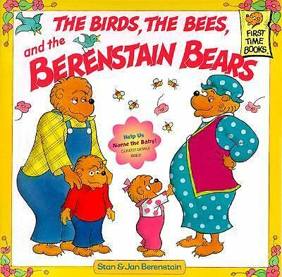 The Birds, the Bees, and the Berenstain Bears by Berenstain, Stan, Berenstain,