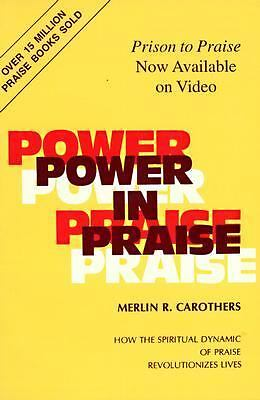 Power in Praise by Carothers, Merlin R.
