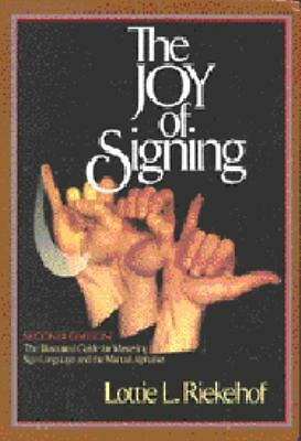 The Joy of Signing (Second Edition), Riekehof, Lottie