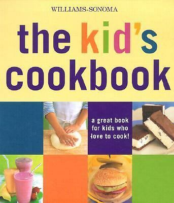 Williams-Sonoma The Kid's Cookbook: A great book for kids who love to cook (Wil