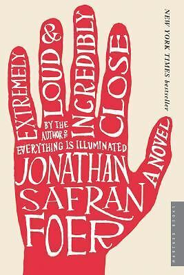 Extremely Loud and Incredibly Close: A Novel, Foer, Jonathan Safran