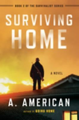 Surviving Home: A Novel (The Survivalist Series)  American, A.