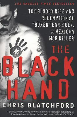"""The Black Hand: The Bloody Rise and Redemption of """"Boxer"""" Enriquez, a Mexican M"""