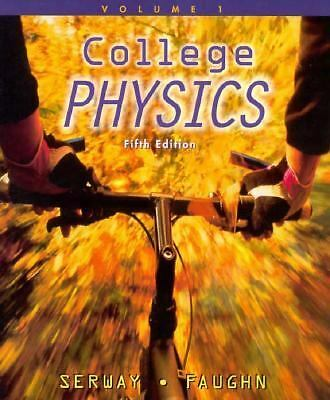 College Physics, Vol. 1 (Fifth Edition)  SERWAY