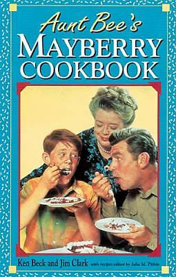 Aunt Bee's Mayberry Cookbook  Ken Beck, Jim Clark