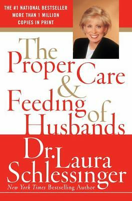 The Proper Care and Feeding of Husbands by Schlessinger, Laura