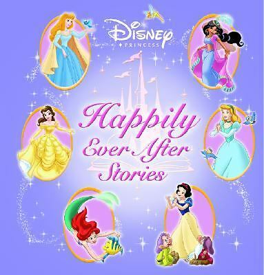 Disney Princess: Happily Ever After Stories (Disney Storybook Collections) by D