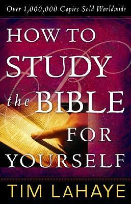 How to Study the Bible for Yourself  LaHaye, Tim