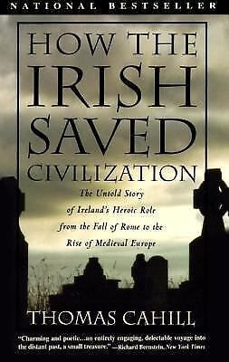 How the Irish Saved Civilization (Hinges of History), Cahill, Thomas