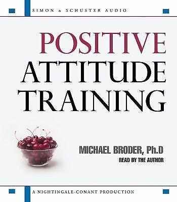 Positive Attitude Training: Self-Mastery Made Easy  Broder, Michael