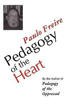 Pedagogy of the Heart by Freire, Paulo