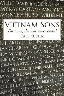 Vietnam Sons: For some, the war never ended, Kueter, Dale