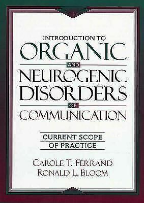 Introduction to Organic and Neurogenic Disorders of Communication: Current Scop