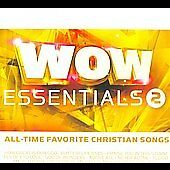 WOW Essentials 2: All-Time Favorite Christian Songs  Various Artists