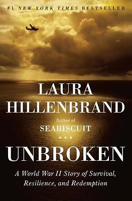 Unbroken: A World War II Story of Survival, Resilience, and Redemption  Laura H