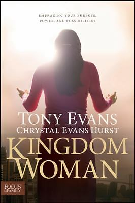 Kingdom Woman: Embracing Your Purpose, Power, and Possibilities by Evans, Tony,