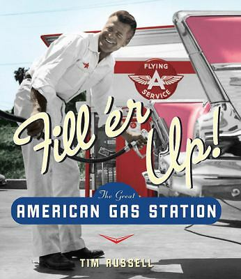 Fill'er Up!: The Great American Gas Station by Russell, Tim