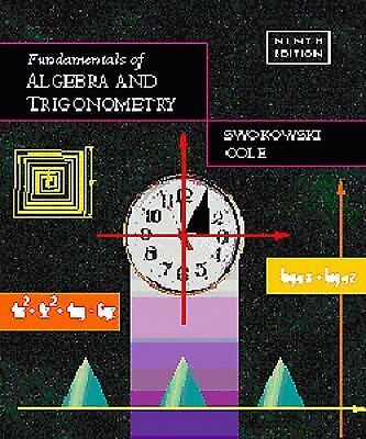 Fundamentals of Algebra and Trigonometry  Swokowski, Earl, Cole