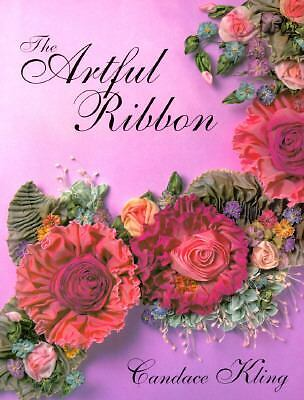 The Artful Ribbon: Beauties in Bloom  Candace Kling