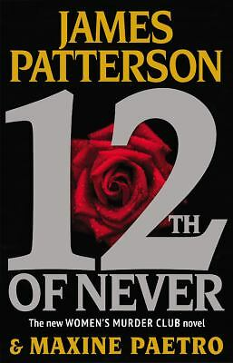12th of Never (Women's Murder Club), Patterson, James, Paetro, Maxine