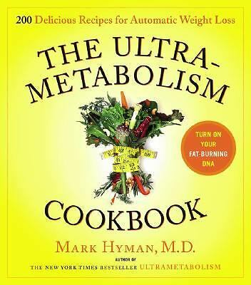 The UltraMetabolism Cookbook: 200 Delicious Recipes that Will Turn on Your Fat-
