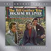 Because He Lives  Bill Gaither Trio