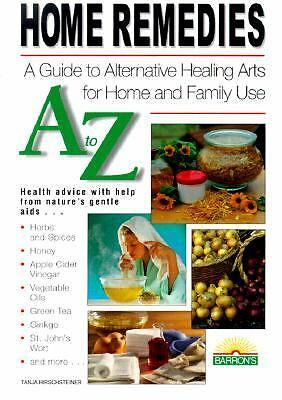 Home Remedies A to Z: The Best Home and Natural Remedies by Hirschsteiner, Tanj