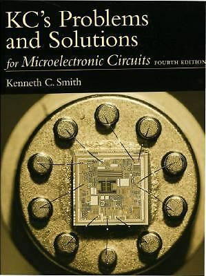 KC's Problems and Solutions for Microelectronic Circuits, Fourth Edition by Sed