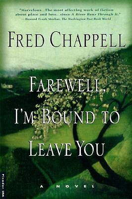 Farewell, I'm Bound to Leave You by Fred Chappell (1997, Paperback)