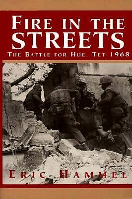 Fire in the Streets: The Battle for Hue Tet 1968 by Hammel, Eric