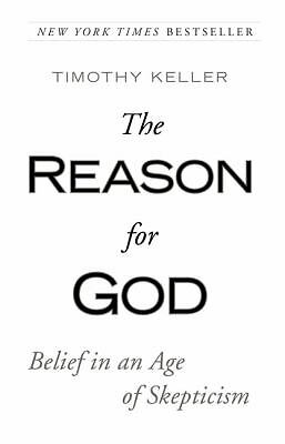 The Reason for God: Belief in an Age of Skepticism  Timothy Keller