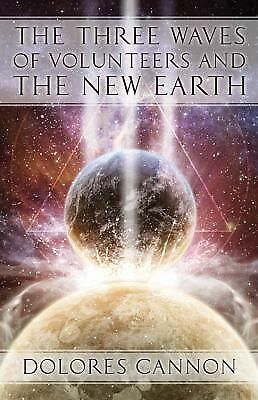 The Three Waves of Volunteers and the New Earth, Cannon, Dolores, Good Condition
