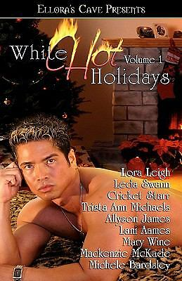 White Hot Holidays, Vol. I by Leigh, Lora, Aames, Lani, Wine, Mary, McKade, Mac