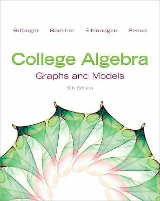 College Algebra: Graphs and Models (5th Edition)  Bittinger, Marvin L., Beecher