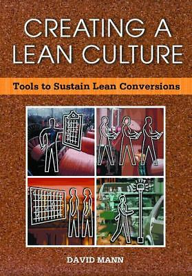 Creating a Lean Culture: Tools to Sustain Lean Conversions, Mann, David