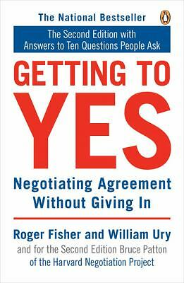 Getting to Yes: Negotiating Agreement Without Giving In, Roger Fisher, William