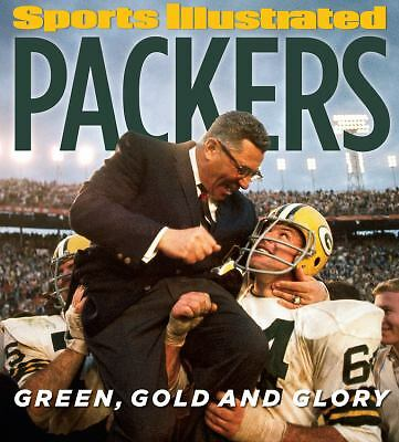 Sports Illustrated PACKERS: Green, Gold and Glory, Editors of Sports Illustrate