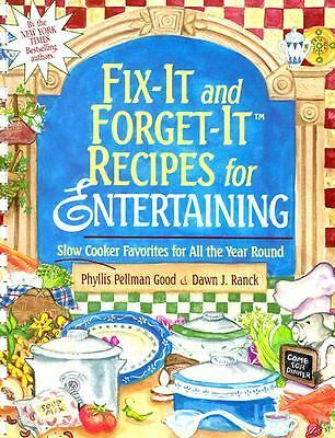 Fix-it and Forget it Recipes for Entertaining: Slow Cooker Favorites for All th