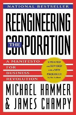 Reengineering the Corporation: A Manifesto for Business Revolution  Hammer, Mic