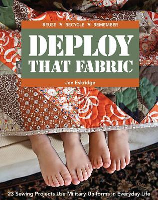 Deploy that Fabric: 23 Sewing Projects Use Military Uniforms in Everyday Life,