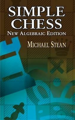 Simple Chess: New Algebraic Edition (Dover Chess) Stean, Michael