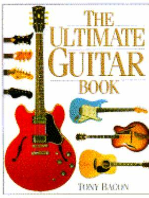 The Ultimate Guitar Book Bacon, Tony