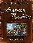 The Real History of the American Revolution: A New Look at the Past (Real Histo